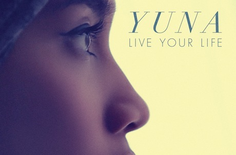 Live Your Life  – YUNA