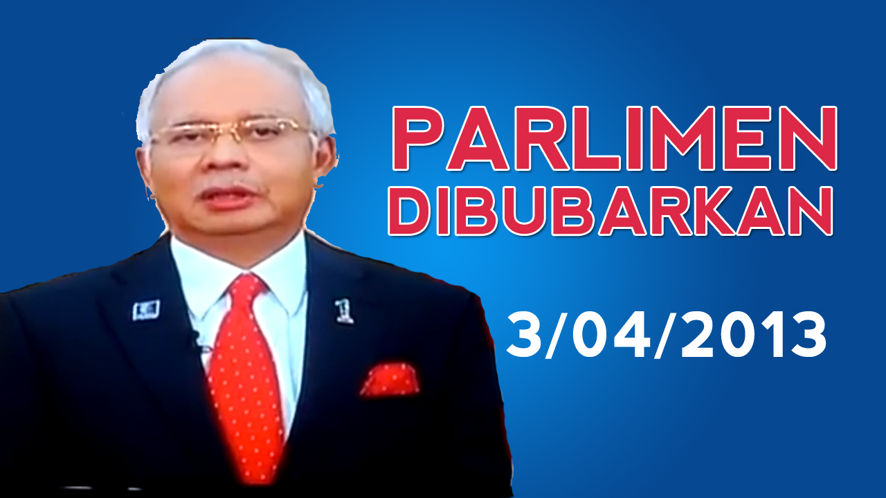 Parliament Dissolved – PM Najib's Full Speech Video